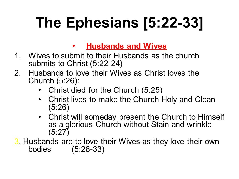 The Ephesians [5:22-33] Husbands and Wives